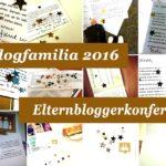 Blogfamilia 2016 – Elternbloggerkonferenz in Berlin mit Hindernissen