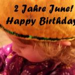2 Jahre June – Mama mukke mal!