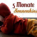 5 Monate Sonnenkind