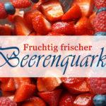 Rezept: Frische Quarkspeise mit Beeren