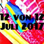 12 von 12 im Juli 2017