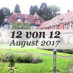 12 von 12 im August 2017