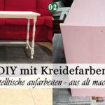 Alte Beistelltische aufgemöbelt – DIY mit Kreidefarben {Chalky finish}