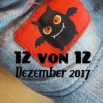 12 von 12 im Dezember 2017