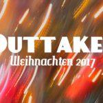 Outtakes – Das Beste und die Reste vom Feste