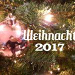 Weihnachten 2017 in Text und Bildern