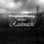 Prophezeihung einer Rauhnacht?