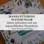 Rezension: Handlettering Watercolor von Yasmin Reddig & Sue Hiepler