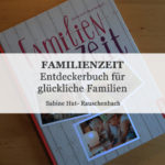 Rezension: Familienzeit von Sabine Huth- Rauschenbach