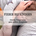 Fieber – jedes Kind reagiert anders