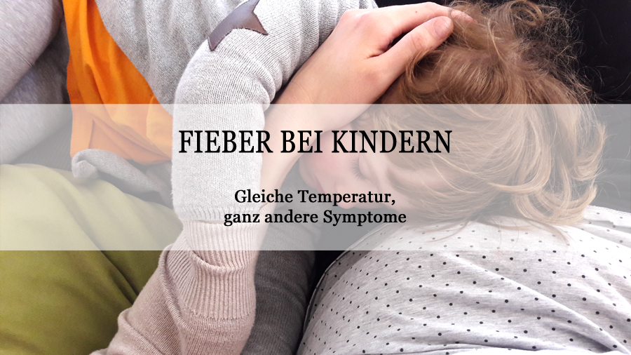 Jedes Kind reagiert anders auf Fieber