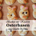 Rezept: Kinderleichte Osterhasen aus Quark- Öl- Teig