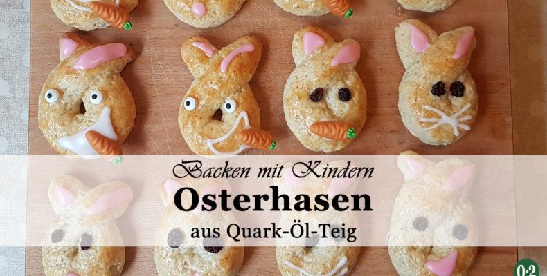 Osterhasen aus Quark- Öl- Teig: Kinderleichtes Backen für die Ostertafel