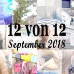 12 von 12 im September 2018
