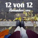 12 von 12 im November 2018