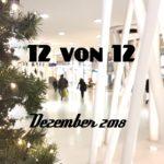 12 von 12 im Dezember 2018