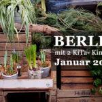 Mein Kurztrip mit den Mittelkindern | Berlin Januar 2019