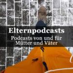 Meine Eltern- & Familien- Podcasts