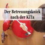 Mal ehrlich: Der Betreuungsknick nach der KiTa