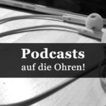 Podcast- Empfehlungen II