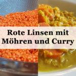 Rezept: Rote Linsen und Möhren mit Curry
