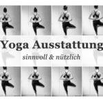 Yoga zuhause – meine Ausstattung