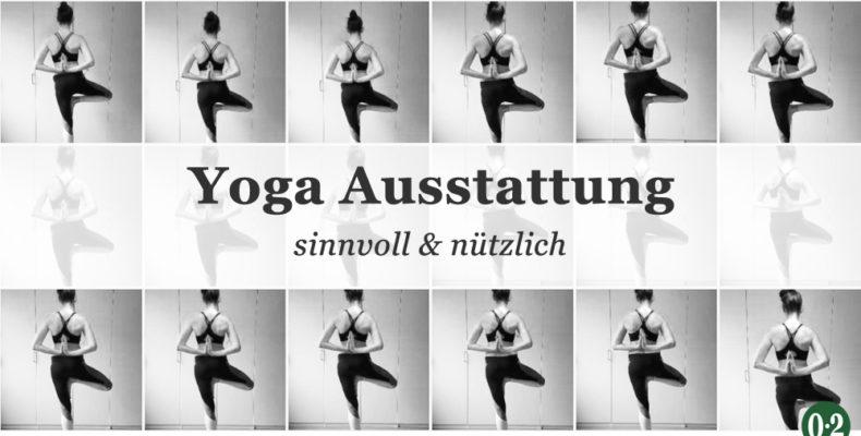 Eigentlich ist es genau so einfach, doch wie die perfekte Yogamatte finden? Und was braucht man als Anfänger wirklich für Yoga?