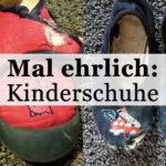 Mal ehrlich: Kinder und Schuhe