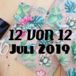 12 von 12 im Juli 2019