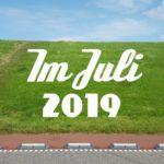 Im letzten Monat | Juli 2019