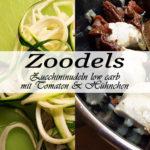 Rezept: Zucchininudeln (Zoodels) mit Tomaten und Hühnchen