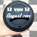 12 von 12 im August 2019