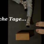 Solche Tage…