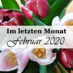 Im letzten Monat | Februar 2020