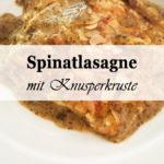 Rezept: Spinatlasagne mit Knusperkruste