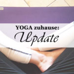 Update zu meiner Yoga- Routine