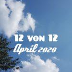 Ostersonntag und 12 von 12 im April 2020