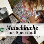 DIY | Upcycling: Matschküche für den Garten