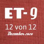 ET-9 | Kind 5 und 12 von 12 im Dezember 2020
