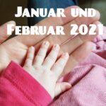 Im letzten Monat | Januar und Februar 2021